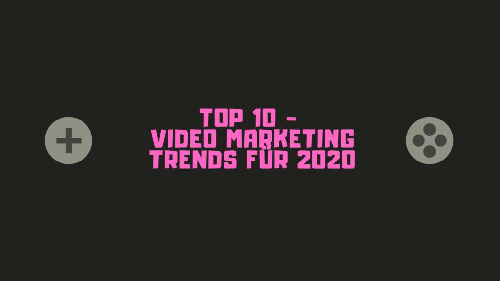 Top 10 Online Video Marketing Trends für 2020